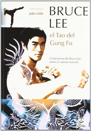 Bruce Lee. El Tao del Gung Fu (Artes Marciales)
