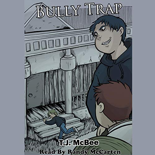 Bully Trap                   By:                                                                                                                                 T. J. McBee                               Narrated by:                                                                                                                                 Randy McCarten                      Length: 2 hrs and 43 mins     Not rated yet     Overall 0.0