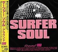 Surfer Soul-Around 1980 by Surfer Soul (2008-07-23)
