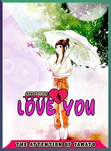 The Attention Of Yamato: Volume 4 - Love You Comedy Romance School Life Graphic Manga (English Edition)