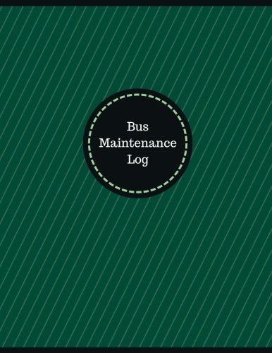 Bus Maintenance Log (Logbook, Journal - 126 pages, 8.5 x 11 inches): Bus Maintenance Logbook (Professional Cover, Large)