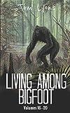 Living Among Bigfoot: Volumes 16-20 (Living Among Bigfoot: Collector's Edition)