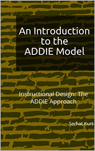 Amazon Com An Introduction To The Addie Model Instructional Design The Addie Approach Ebook Kurt Serhat Kindle Store
