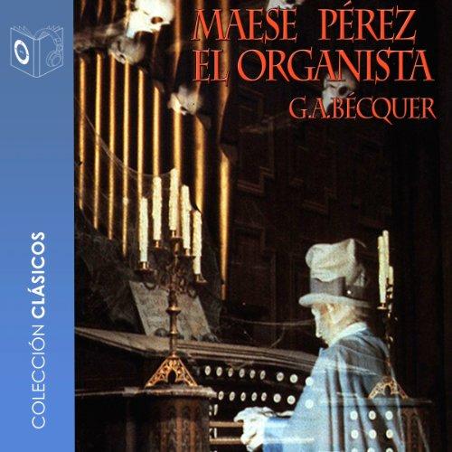 Maese Pérez el organista [Maese Pérez the Organist] audiobook cover art
