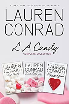 L.A. Candy Complete Collection: L.A. Candy, Sweet Little Lies, Sugar and Spice by [Lauren Conrad]