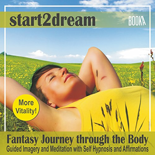 """Guided Meditation """"Fantasy Journey Through the Body"""" audiobook cover art"""