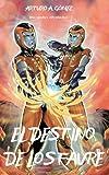 EL DESTINO DE LOS FAVRE: Los Hermanos Favre desencadenarán todo su poder para ayudar a la NASA a combatir una invasión alienígena (Las Increíbles ... dos jóvenes superhéroes) (Spanish Edition)