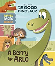 Good Dinosaur, The (Novelty) Good Dinosaur, The (Novelty): A Berry For Arlo