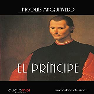 El príncipe [The Prince]                   By:                                                                                                                                 Nicolás Maquiavelo                               Narrated by:                                                                                                                                 José Carlos Domínguez                      Length: 2 hrs and 40 mins     80 ratings     Overall 4.5