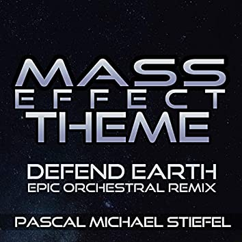 """Mass Effect Theme """"Defend Earth"""" (Epic Orchestral Remix)"""
