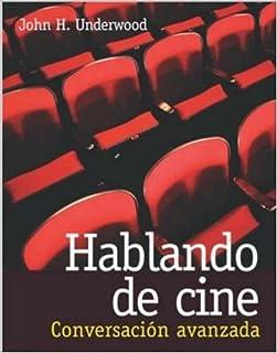 Hablando De Cine: Conversacion Avanzada