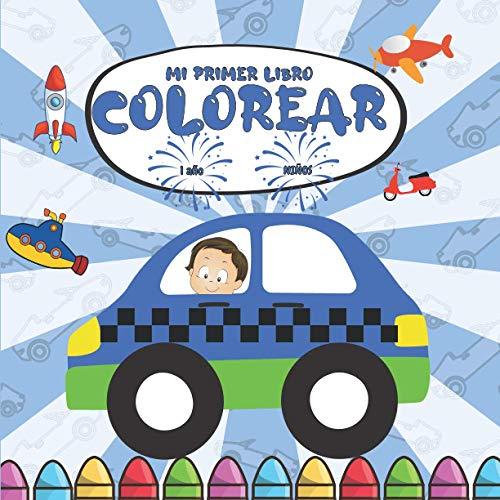 Mi primer libro colorear 1 año Niños: Libro para colorear para niños I Coches, camiones, tractores, aviones y más I Mi primer libro para colorear ... regalo para niños pequeños, niños y niñas