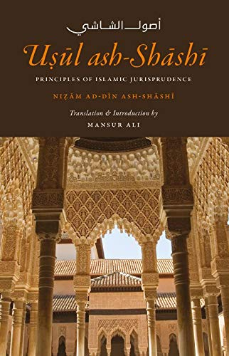Usul Ash-Shashi Principles Of Islamic Jurisprudence