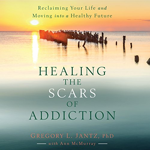 Healing the Scars of Addiction audiobook cover art