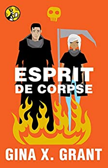 Esprit de Corpse (The Reluctant Reaper Series Book 3) by [Gina X. Grant]