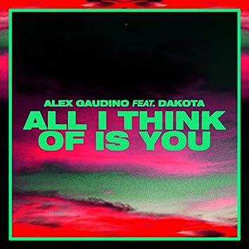 All I Think Of Is You (Alex Gaudino & Dyson Kellerman Edit)