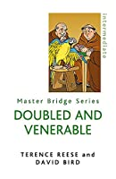 Doubled And Venerable (The Master Bridge Series)
