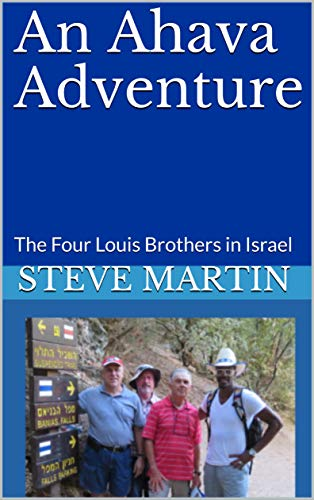 An Ahava Adventure: The Four Louis Brothers in Israel (English Edition)