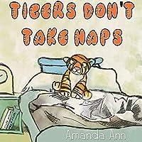 Tigers Don't Take Naps