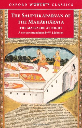 The Sauptikaparvan of the Mahabharata: The Massacre at Night (Oxford World's Classics)