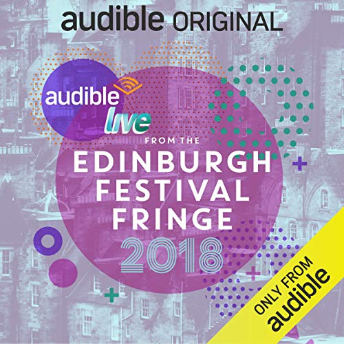 Audible Live from the Edinburgh Festival Fringe 2018 cover art