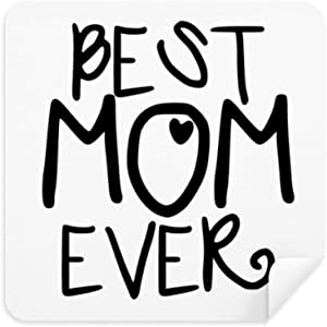 Best Mom Ever Words Mother s Day Glasses Cleaning Cloth Phone Screen C...