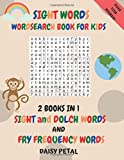 Sight Words Word Search Book for Kids: 2 Books in 1: Complete Activity Book of Sight Words, Dolch Words and Fry Frequency Words Helping Children Master The English Language