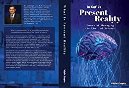Book cover image for What Is Present Reality: The Power of Managing the Limits of Science by Vipin Gupta
