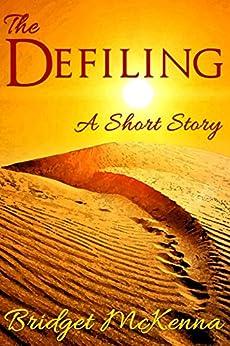 The Defiling by [Bridget McKenna]