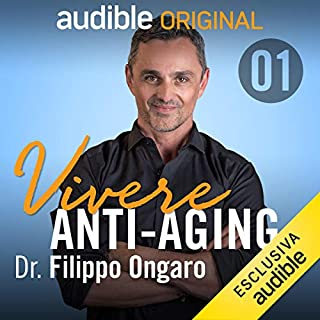 La nuova scienza del vivere bene e a lungo     Vivere anti-aging - proteggere il tuo futuro 1              Di:                                                                                                                                 Filippo Ongaro                               Letto da:                                                                                                                                 Filippo Ongaro                      Durata:  23 min     83 recensioni     Totali 4,7