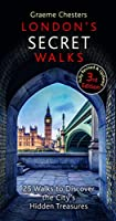 London's Secret Walks: 25 Walks to Discover the City's Hidden Treasures (London Walks)