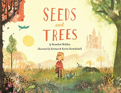 Compare Textbook Prices for Seeds and Trees: A children's book about the power of words Limited First Edition ISBN 9781947165687 by Brandon Walden,Kristen and Kevin Howdeshell,Kristen and Kevin Howdeshell