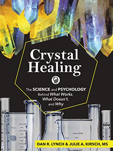 Crystal Healing: The Science and Psychology Behind What Works, What Doesn't, and Why (English Edition)