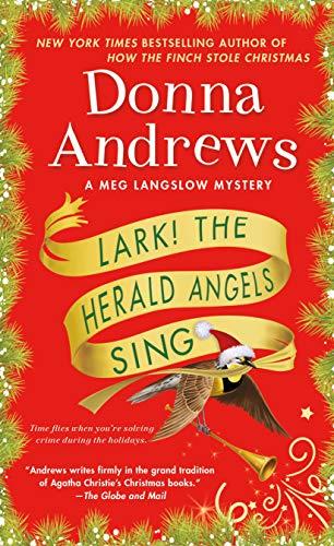 Lark! The Herald Angels Sing: A Meg Langslow Mystery (Meg Langslow Mysteries Book 24)