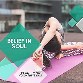 Belief In Soul - Beautifying Yoga Rhythms