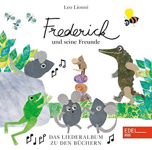 Frederick und seine Mäusefreunde - Das Liederalbum zum Buch - Leo Lionni