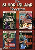 The Blood Island Vacation (Brides of Blood / The Mad Doctor of Blood Island / Beast of Blood / Brain of Blood)