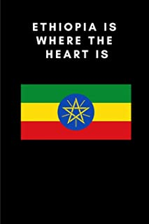 ETHIOPIA IS WHERE THE HEART IS: Country Flag A5 Notebook (6 x 9 in) to write in with 120 pages White Paper Journal / Planner / Notepad