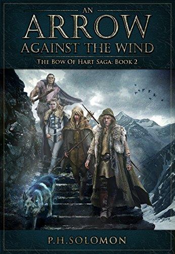 An Arrow Against the Wind (The Bow of Hart Saga Book 2)