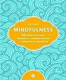 Mindfulness | 50 ejercicios para mejorar la concentración y fomentar el bienestar