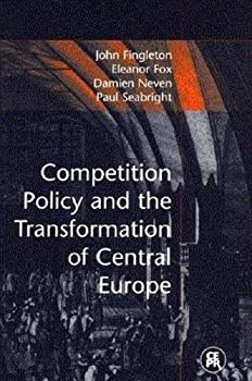 Competition Policy and the Transformation of Central Europe