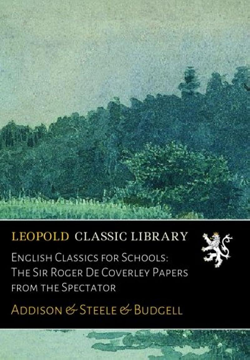 試してみる子猫モスクEnglish Classics for Schools: The Sir Roger De Coverley Papers from the Spectator