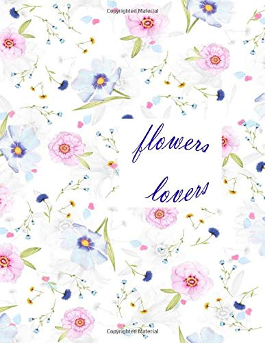 flowers lovers: notebook for flowers lovers