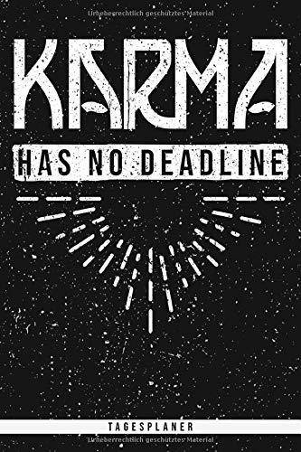 Karma Has No Deadline. Tagesplaner: Planer mit 120 Seiten. Lustiger und weiser Spruch für alle die an Karma glauben als Geschenk. Organizer auch als ... Kalender oder Tagesplaner verwendbar