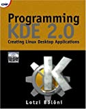 Programming Kde 2.0: Creating Linux Desktop Applications