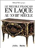 Le meuble français en laque au XVIIIe siècle - Racine - 08/03/2000