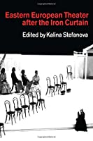 Eastern European Theatre After the Iron Curtain (Contemporary Theatre Studies)