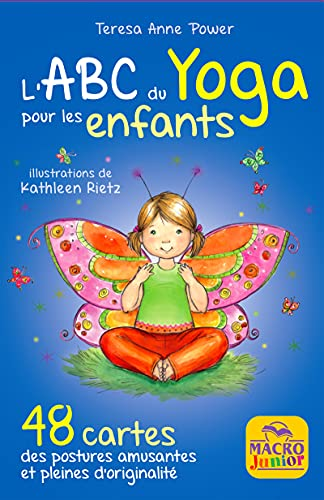 L'ABC du yoga pour les enfants: 48 cartes, des postures amusantes et pleines d'originalité
