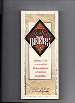 America's Best Beers/a Complete Guide to the More Than 350 Microbreweries and Brewpubs Across America 0316282049 Book Cover