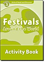 Oxford Read and Discover: Level 3: Festivals Around the World Activity Book by S.A. de C.V. Oxford University Press Mexico(2011-05-26)